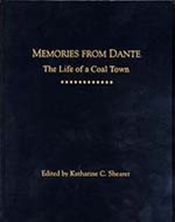 Memories From Dante: The Life of a Coal Town